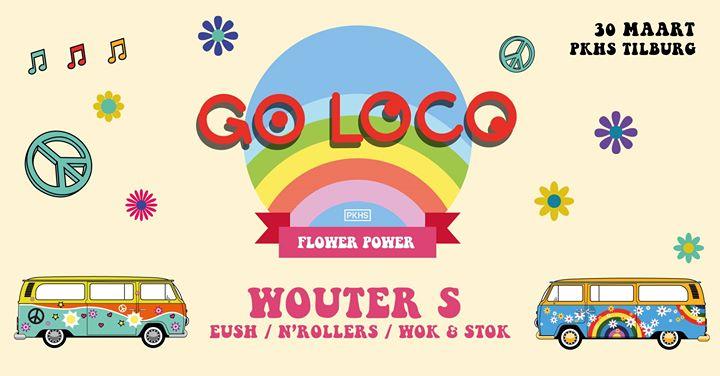 Go Loco – Flower Power w/ Wouter S