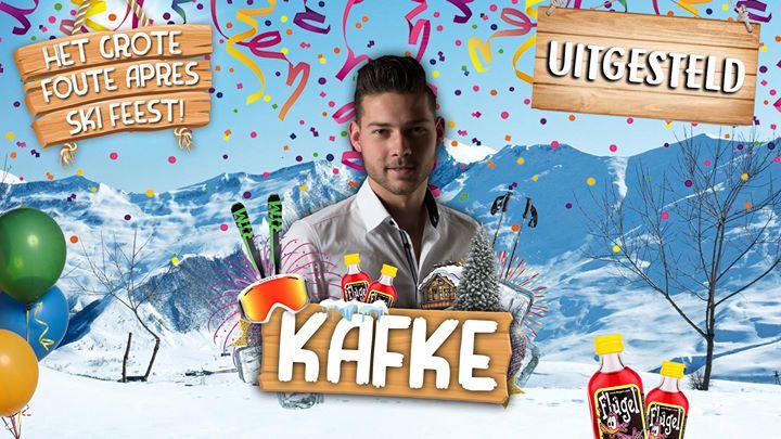 (Event wordt verplaatst) KAFKE X Het Grote Foute Apres Ski Feest