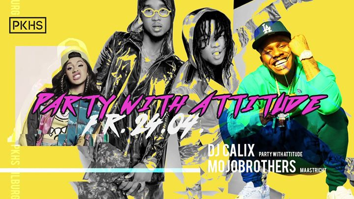 ✗ PARTY WITH ATTITUDE OPENING PARTY @PKHS TILBURG